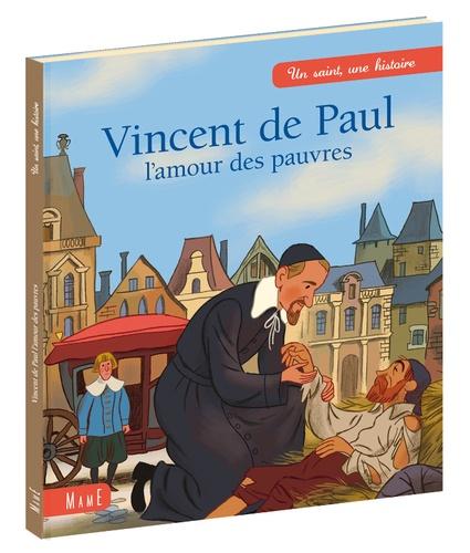Vincent de Paul. L'amour est pauvre