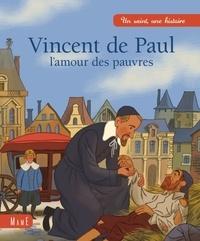Charlotte Grossetête et Etienne Jung - Vincent de Paul - L'amour est pauvre.