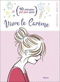 Charlotte Grossetête et Morgane Carlier - Vivre le Carême.