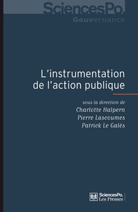 Charlotte Halpern et Pierre Lascoumes - L'instrumentation de l'action publique - Controverses, résistance, effets.
