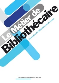 Charlotte Hénard et  ABF - Le métier de bibliothécaire.