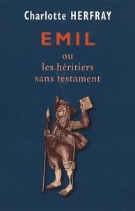 Charlotte Herfray - Emil ou les héritiers sans testament.