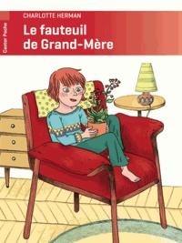 Charlotte Herman - Le fauteuil de Grand-Mère.