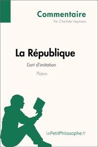 Charlotte Heymans et  Lepetitphilosophe - La République de Platon - L'art d'imitation (Commentaire) - Comprendre la philosophie avec lePetitPhilosophe.fr.
