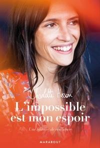 Charlotte Husson - L'impossible est mon espoir.