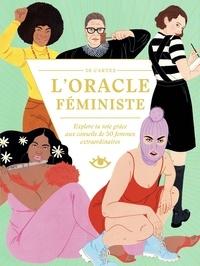 Charlotte Jansen et Laura Callaghan - L'oracle féministe - Explore ta voie grâce aux conseils de 50 femmes extraordinaires.