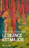 Charlotte Jousseaume - Le silence est ma joie.