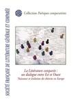 Charlotte Krauss et Karl Zieger - La littérature comparée : un dialogue entre Est et Ouest - Naissance et évolution des théories en Europe.