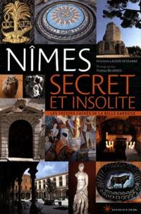 Nîmes secret et insolite - Les trésors cachés de la belle gardoise.pdf
