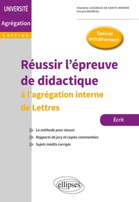 Charlotte Laugraud-de Sainte Hermine et Vincent Manresa - Réussir l'épreuve de didactique - L'agrégation interne de Lettres.