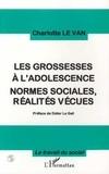 Charlotte Le Van - Les grossesses à l'adolescence - Normes sociales, réalités vécues.