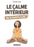 Charlotte Legris - Le calme intérieur en 15 points clés.