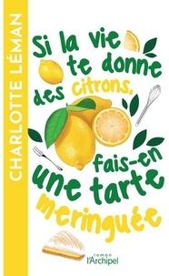 Charlotte Leman - Si la vie te donne des citrons, fais-en une tarte meringuée.