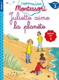 Charlotte Leroy-Jouenne et Gwenaëlle Doumont - Juliette aime la planète - Spécial son è, Niveau 3.