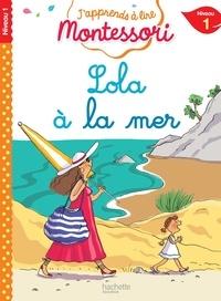 Charlotte Leroy-Jouenne et Gwenaëlle Doumont - Lola à la mer - Niveau 1.