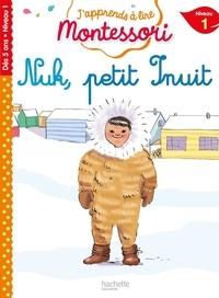 Charlotte Leroy-Jouenne et Gwenaëlle Doumont - Nuk petit Inuit - Niveau 1.