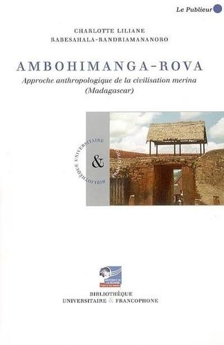 Charlotte-Liliane Rabesahala-Randriamananoro - Ambohimanga-Rova - Approche anthropologique de la civilisation merina (Madagascar).