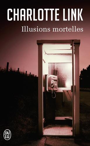 Charlotte Link - Illusions mortelles.