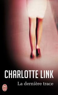 Charlotte Link - La dernière trace.
