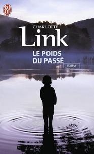 Charlotte Link - Le poids du passé.