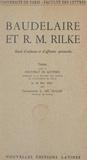Charlotte-Liselotte de Sugar et  Faculté des lettres de l'Unive - Baudelaire et R. M. Rilke : étude d'influence et d'affinités spirituelles - Thèse pour le Doctorat ès lettres présentée à la Faculté des lettres de l'Université de Paris le 30 mai 1953.