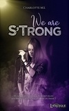 Charlotte M.s. - We are S'Trong - Tome 1.