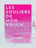 Charlotte Maria Tucker et Léon Benett - Les Souliers de mon voisin.