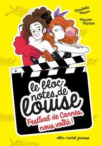 Charlotte Marin et Marion Michau - Le bloc-notes de Louise  : Festival de Cannes, nous voilà !.