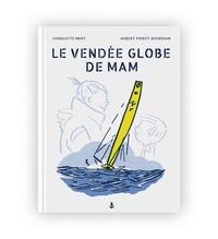 Charlotte Mery et Hubert Poirot-Bourdain - Le Vendée Globe de Mam.