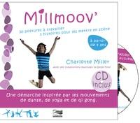 Charlotte Miller - Millmoov' - 30 postures à travailler, 3 histoires pour les mettre en scène. 1 CD audio