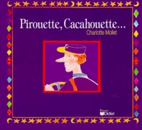 Charlotte Mollet - Pirouette, cacahouette....