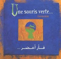Charlotte Mollet - Une souris verte - Edition bilingue français-arabe.