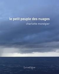 Charlotte Monégier - Le petit peuple des nuages.