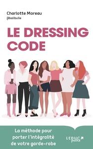 Téléchargez des livres sur Kindle Fire HD Le dressing code  - Comment porter (enfin) l'intégralité de votre garde-robe in French  par Charlotte Moreau