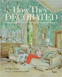 Charlotte Moss - How They Decorated.