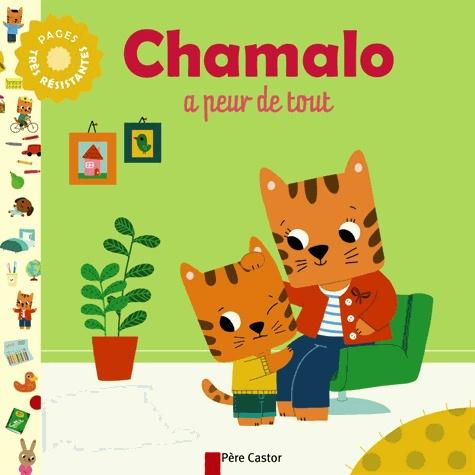 Charlotte Moundlic - Chamalo a peur de tout.