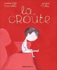 Charlotte Moundlic - La croûte.
