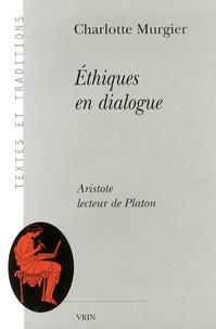 Charlotte Murgier - Ethiques en dialogue - Aristote lecteur de Platon.