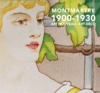 Charlotte Mus et Maurice Culot - Montmartre 1900-1930 - Art Nouveau - Art Déco.