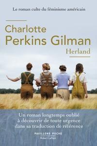 Charlotte Perkins Gilman - Herland - Ou l'incroyable équipée de trois hommes piégés au royaume des femmes.