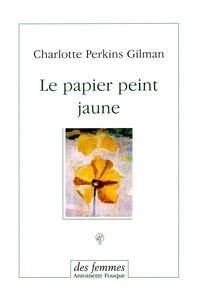 Charlotte Perkins Gilman - Le papier peint jaune.