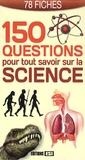 Charlotte Portalis - 150 questions pour tout savoir sur la science - 78 fiches.