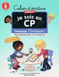 Charlotte Poussin - Cahier d'écriture niveau 2 Je suis en CP - Pédagogie Montessori, mieux apprendre grâce aux neurosciences.