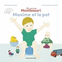 Charlotte Poussin et Emmanuelle Houssais - Le pot - Montessori.