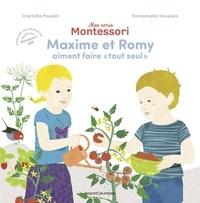 """Charlotte Poussin et Emmanuelle Houssais - Mes amis Montessori Tome 1 : Maxime et Romy aiment faire """"tout seul""""."""