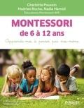 Charlotte Poussin et Hadrien Roche - Montessori de 6 à 12 ans - apprends-moi à penser par moi-même.
