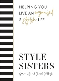 Charlotte Reddington et Gemma Lilly - Style Sisters - Helping you live an organised & stylish life.