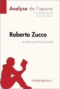 Charlotte Richard et Tina Van Roeyen - Roberto Zucco de Bernard-Marie Koltès (Analyse de l'oeuvre) - Comprendre la littérature avec lePetitLittéraire.fr.