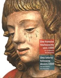Une histoire toulousaine vers 1500 - Les sculptures de léglise des Récollets, édition bilingue français-catalan.pdf