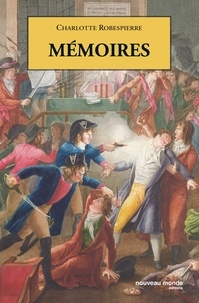 Charlotte Robespierre - Mémoires.
